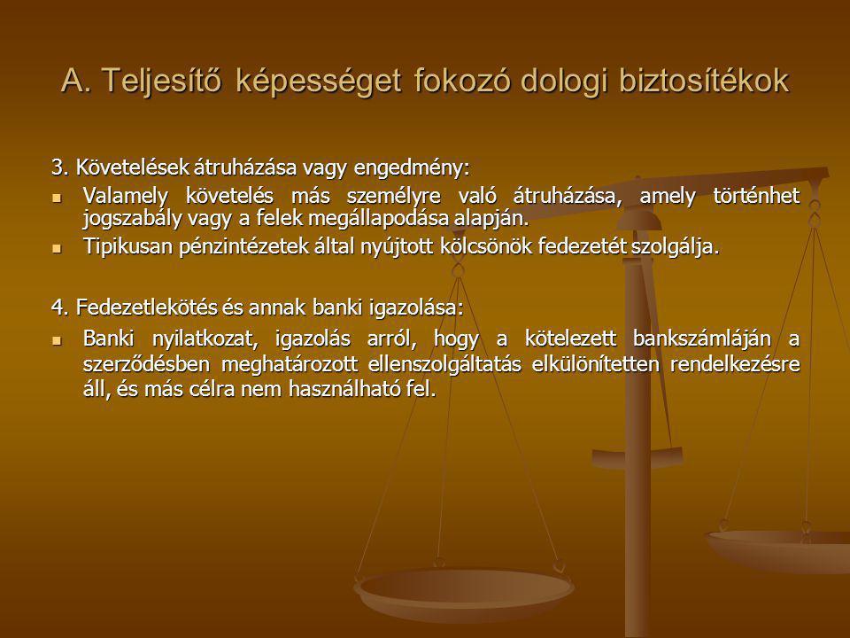 A.Teljesítő képességet fokozó dologi biztosítékok 3.