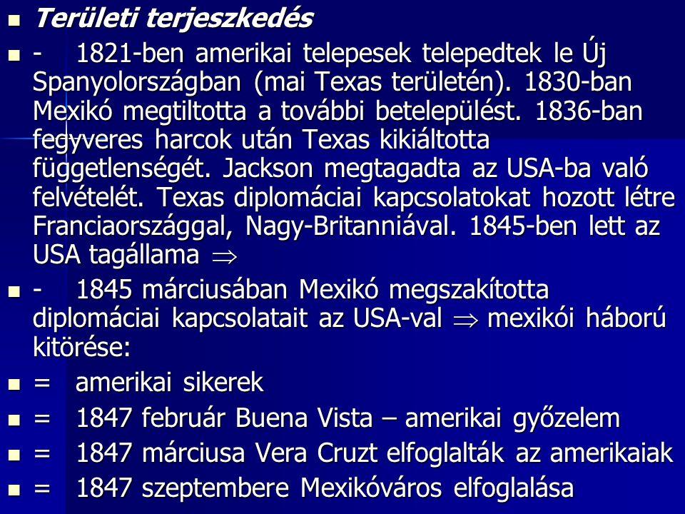 Területi terjeszkedés Területi terjeszkedés -1821-ben amerikai telepesek telepedtek le Új Spanyolországban (mai Texas területén).