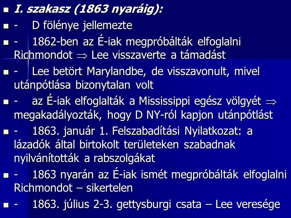 I.szakasz (1863 nyaráig): I.