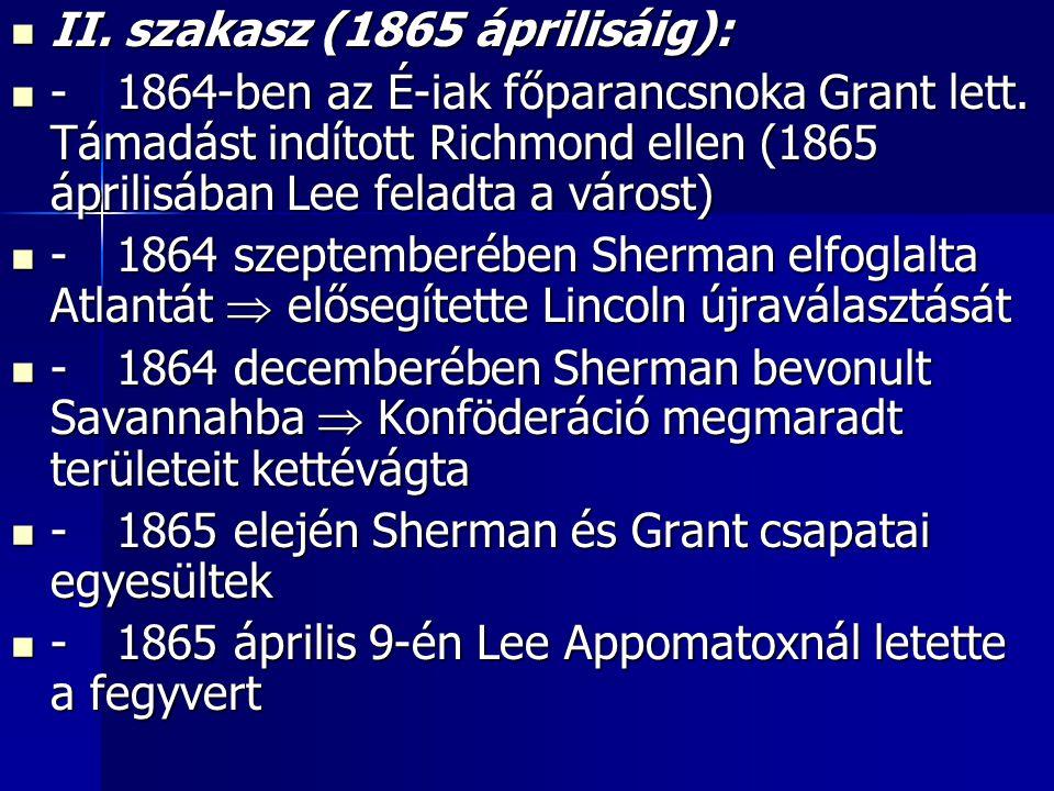 II.szakasz (1865 áprilisáig): II.