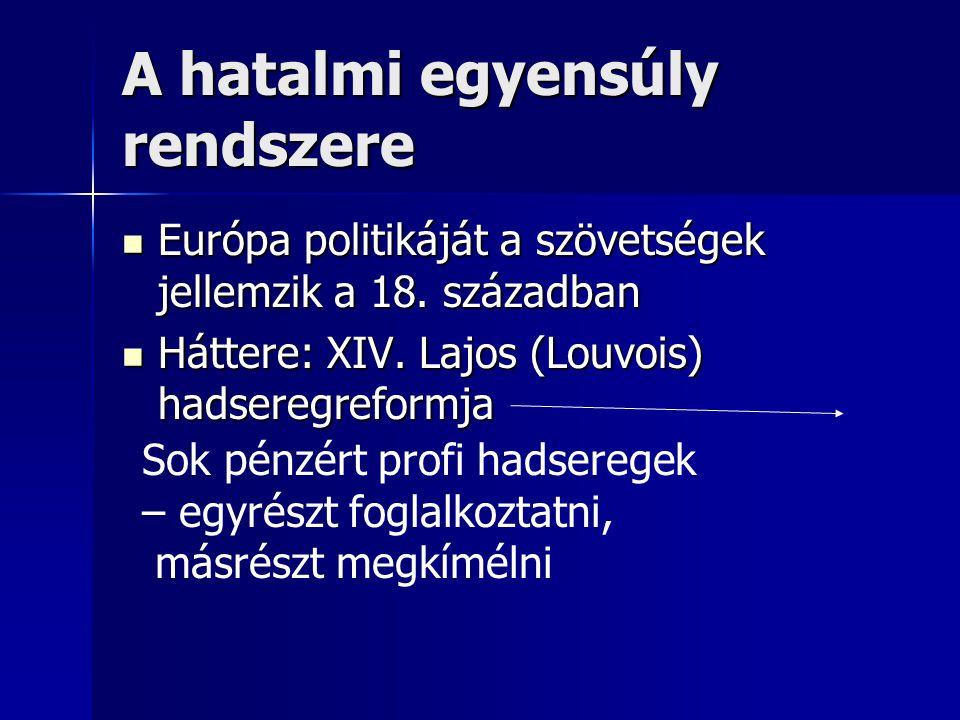 A hatalmi egyensúly rendszere Európa politikáját a szövetségek jellemzik a 18. században Európa politikáját a szövetségek jellemzik a 18. században Há