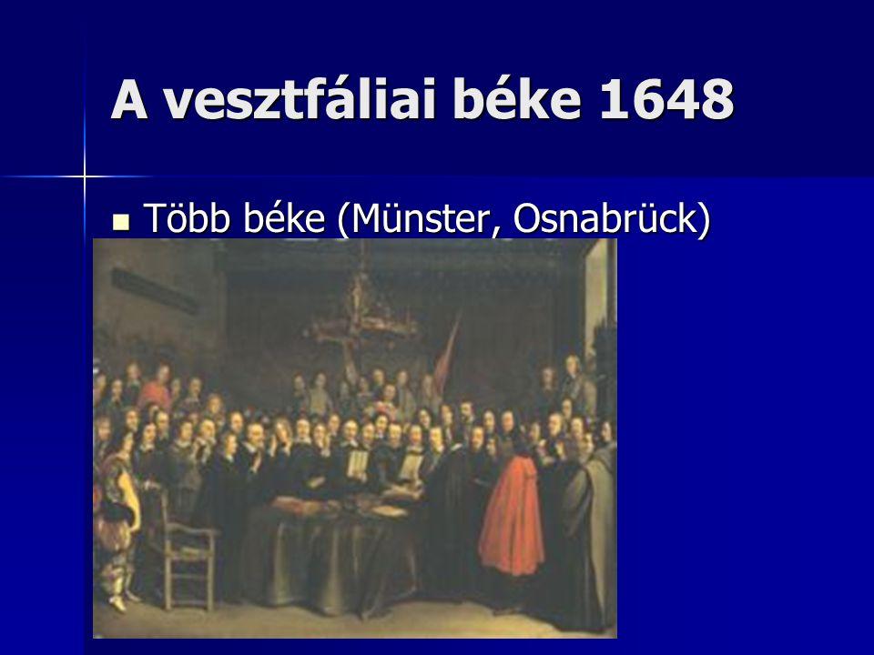 A vesztfáliai béke 1648 Több béke (Münster, Osnabrück) Több béke (Münster, Osnabrück)