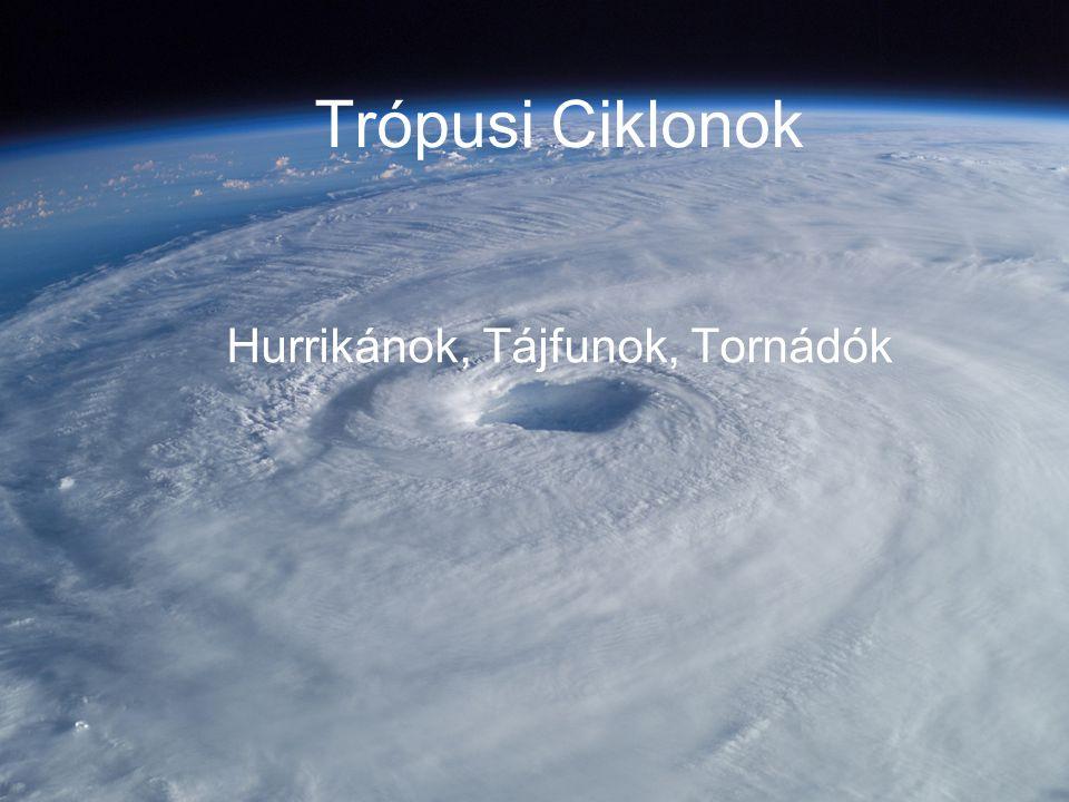 Trópusi Ciklonok Hurrikánok, Tájfunok, Tornádók