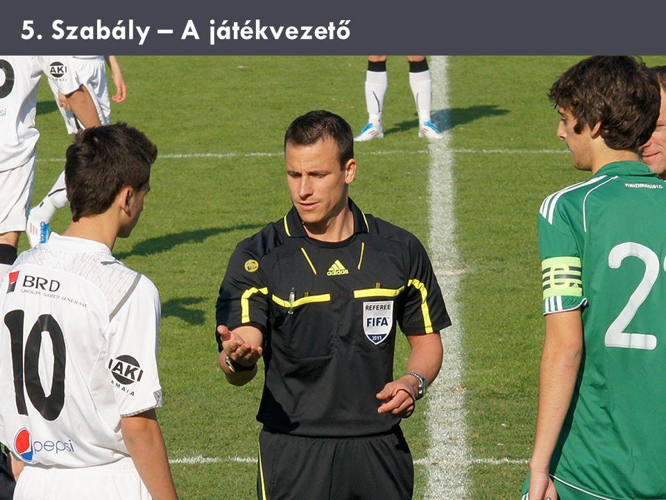 5. Szabály – A játékvezető