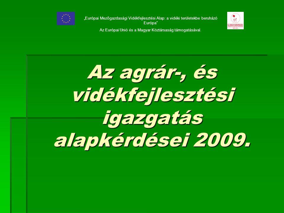 Az agrár-, és vidékfejlesztési igazgatás alapkérdései 2009.
