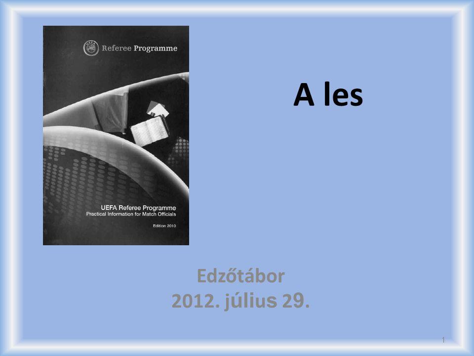 A les Edzőtábor 2012. j úli u s 2 9. 1