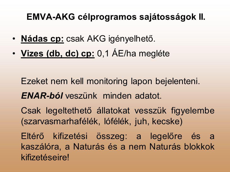 EMVA-AKG célprogramos sajátosságok II.Nádas cp: csak AKG igényelhető.