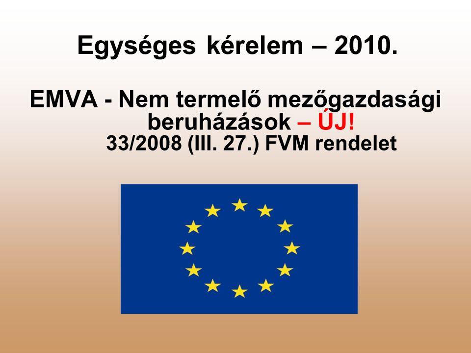 Egységes kérelem – 2010.EMVA - Nem termelő mezőgazdasági beruházások – ÚJ.