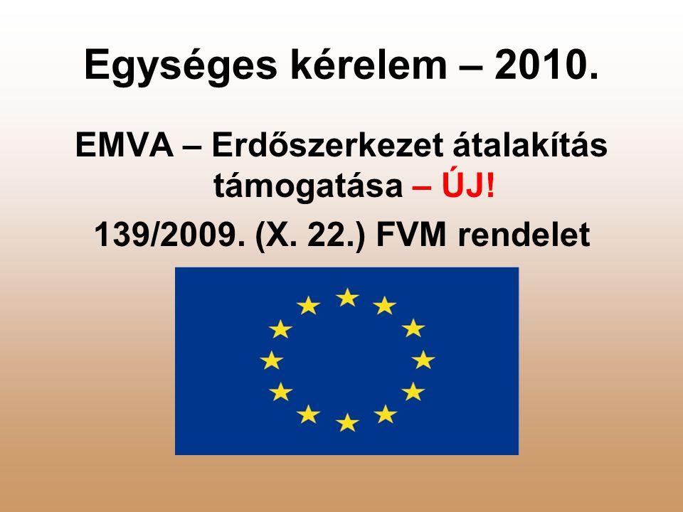 Egységes kérelem – 2010.EMVA – Erdőszerkezet átalakítás támogatása – ÚJ.