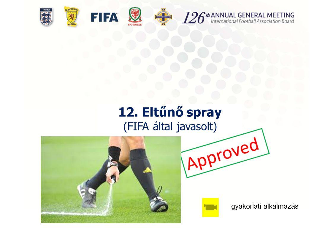 12. Eltűnő spray (FIFA által javasolt) gyakorlati alkalmazás