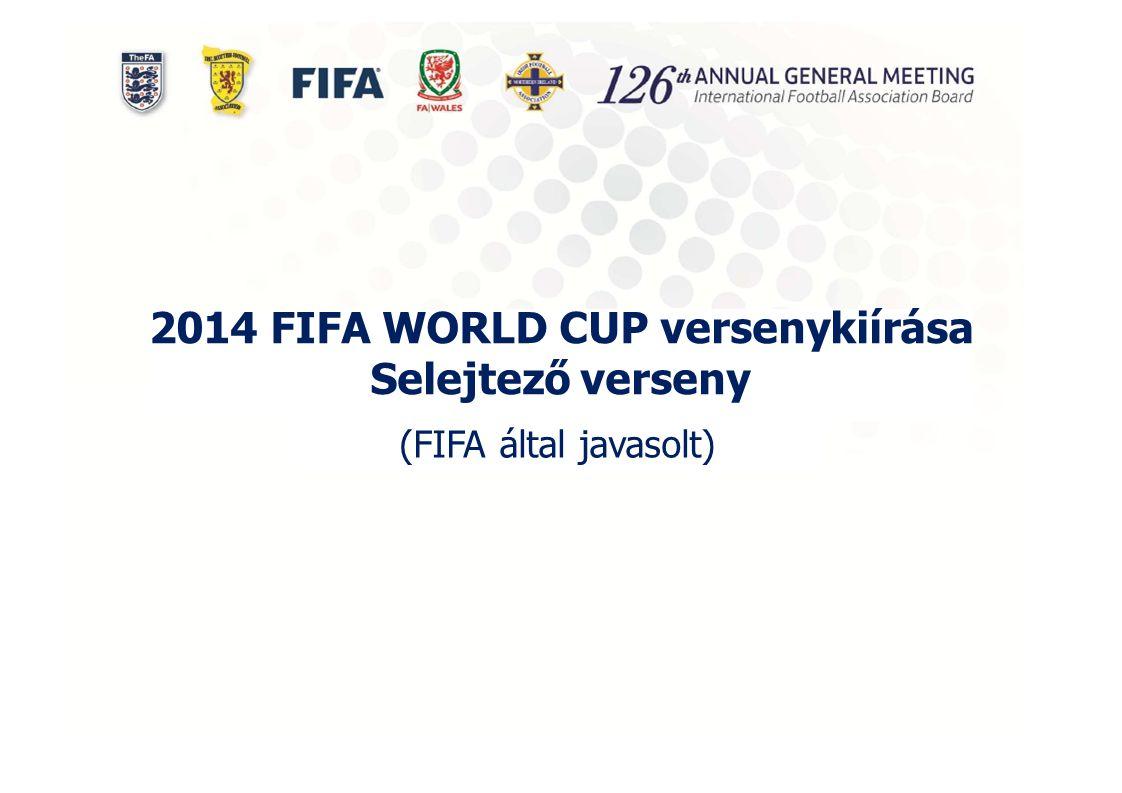 2014 FIFA WORLD CUP versenykiírása Selejtező verseny (FIFA által javasolt)