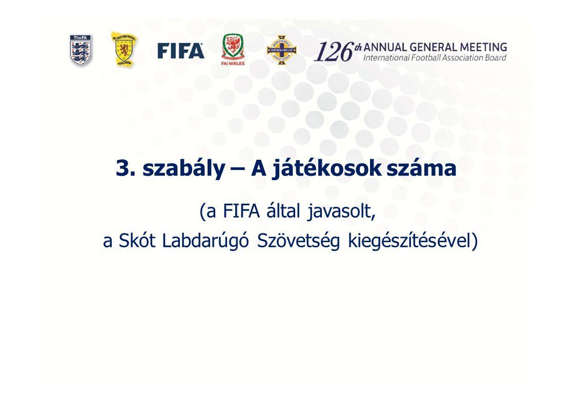 3. szabály – A játékosok száma (a FIFA által javasolt, a Skót Labdarúgó Szövetség kiegészítésével)