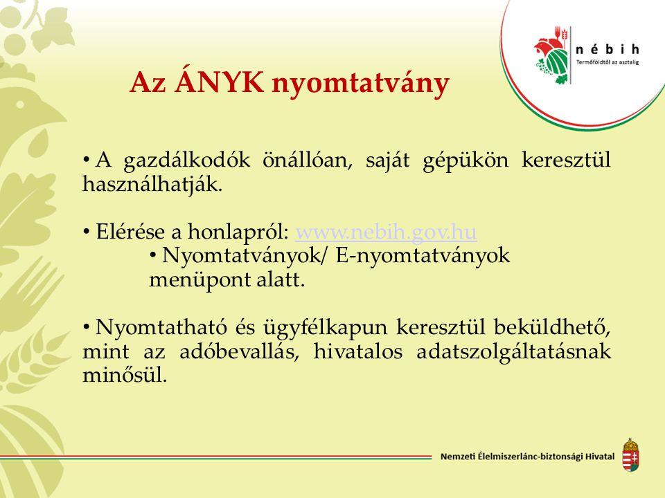 A gazdálkodók önállóan, saját gépükön keresztül használhatják. Elérése a honlapról: www.nebih.gov.huwww.nebih.gov.hu Nyomtatványok/ E-nyomtatványok me