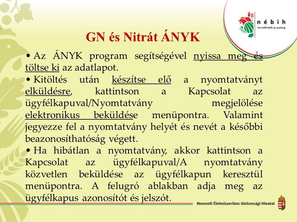 GN és Nitrát ÁNYK Az ÁNYK program segítségével nyissa meg és töltse ki az adatlapot. Kitöltés után készítse elő a nyomtatványt elküldésre, kattintson
