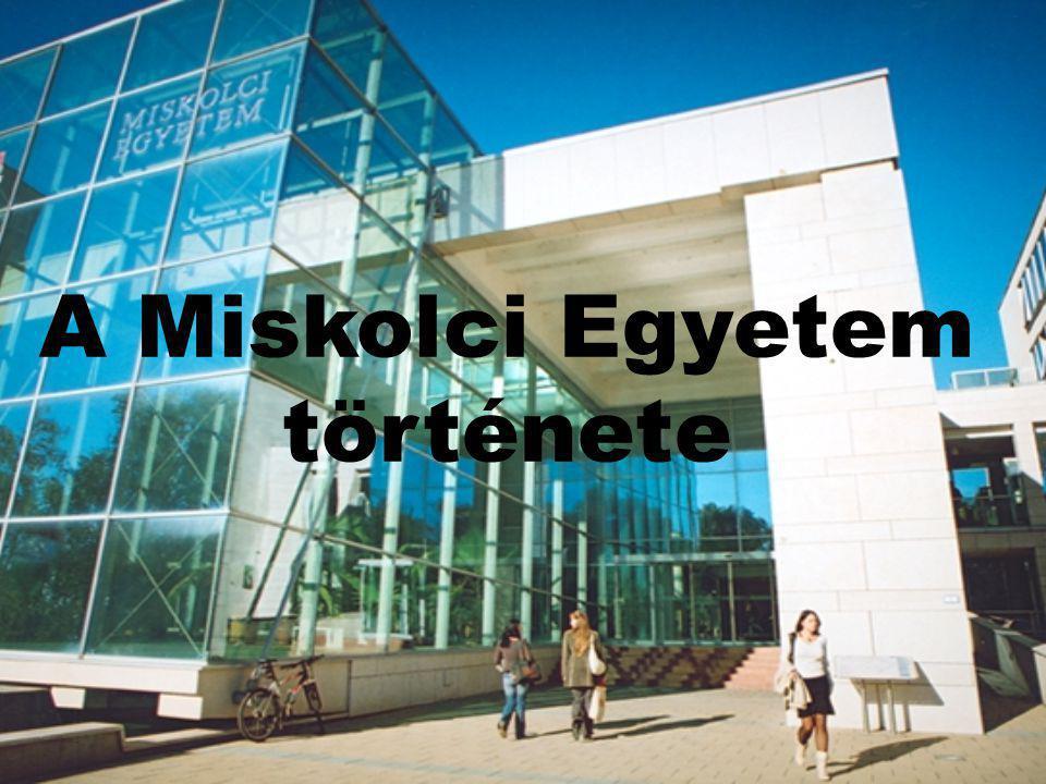 A Miskolci Egyetem története