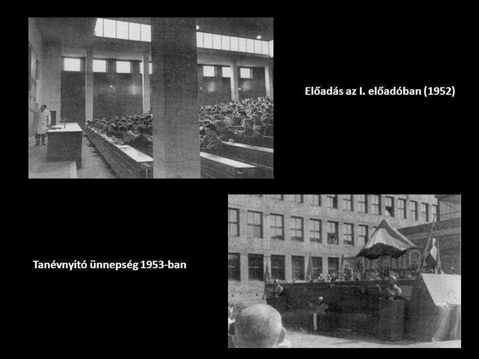 Tanévnyitó ünnepség 1953-ban Előadás az I. előadóban (1952)