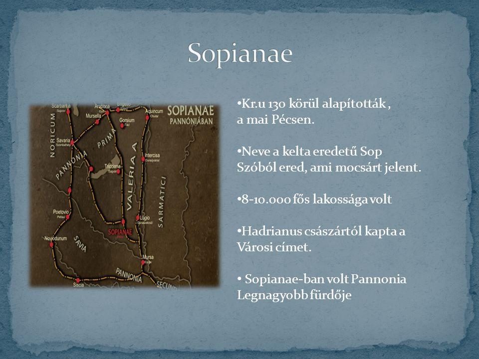 Kr.u 130 körül alapították, a mai Pécsen. Neve a kelta eredetű Sop Szóból ered, ami mocsárt jelent. 8-10.000 fős lakossága volt Hadrianus császártól k