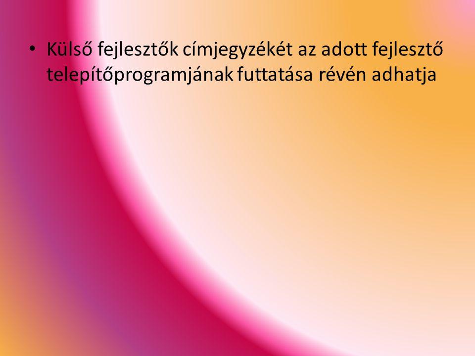 Külső fejlesztők címjegyzékét az adott fejlesztő telepítőprogramjának futtatása révén adhatja