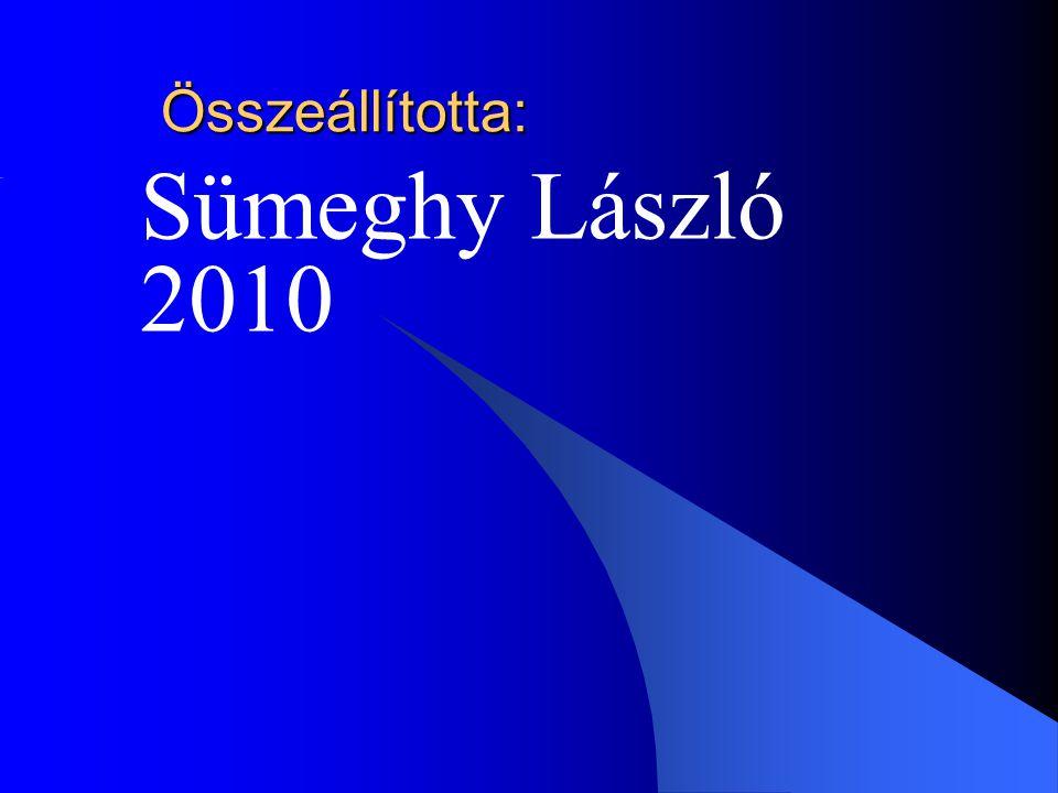 Összeállította: Sümeghy László 2010