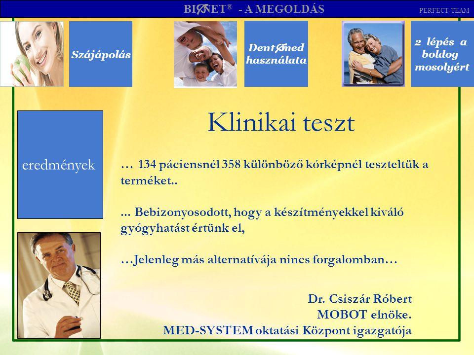 Szájápolás Dent  med használata 2 lépés a boldog mosolyért eredmények Klinikai teszt BI  NET ® - A MEGOLDÁS PERFECT-TEAM … 134 páciensnél 358 különböző kórképnél teszteltük a terméket.....
