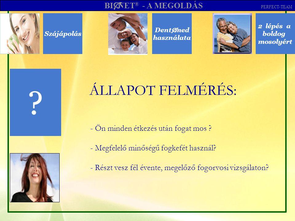 Szájápolás Dent  med használata 2 lépés a boldog mosolyért A fogíny betegség jelei és következményei A fogíny betegség jelei… BI  NET ® - A MEGOLDÁS PERFECT-TEAM - Rossz lehelet.