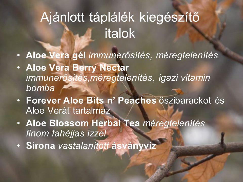 Ajánlott táplálék kiegészítők Absorbent C vitamin Forever Nature's 18 finom, mint egy cukorka, 18 féle zöldség és gyümölcs hatóanyagait tartalmazza Forever Kids Multivitamin rágótabletta A Beta CarE A és E vitamin utánpótlás Nature Min ásványi anyagok Arctic-Sea Super Omega-3 Omega 3-t, Omega 9- t és olajsavakat tartalmaz, tökéletes étrendkiegészítő Forever Garlic-Thyme kakukkfűvet és fokhagymát tartalmaz illó olajok nélkül Forever Echinancea Supreme immunrendszer erősítés Forever Gingco Plus egy kiváló szellemi felfrissülés