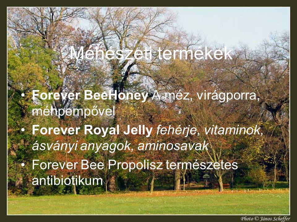 Méhészeti termékek Forever BeeHoney A méz, virágporra, méhpempővel Forever Royal Jelly fehérje, vitaminok, ásványi anyagok, aminosavak Forever Bee Pro