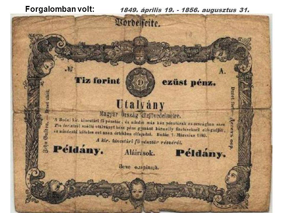 Forgalomban volt: 1849. április 19. - 1856. augusztus 31.