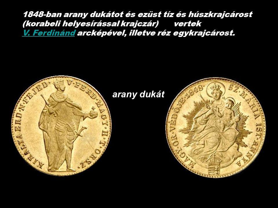 Először a forradalom pénzérméin jelent meg magyar felirat, melyek veretését Kossuth Lajos rendelte el. veretésétKossuth Lajos