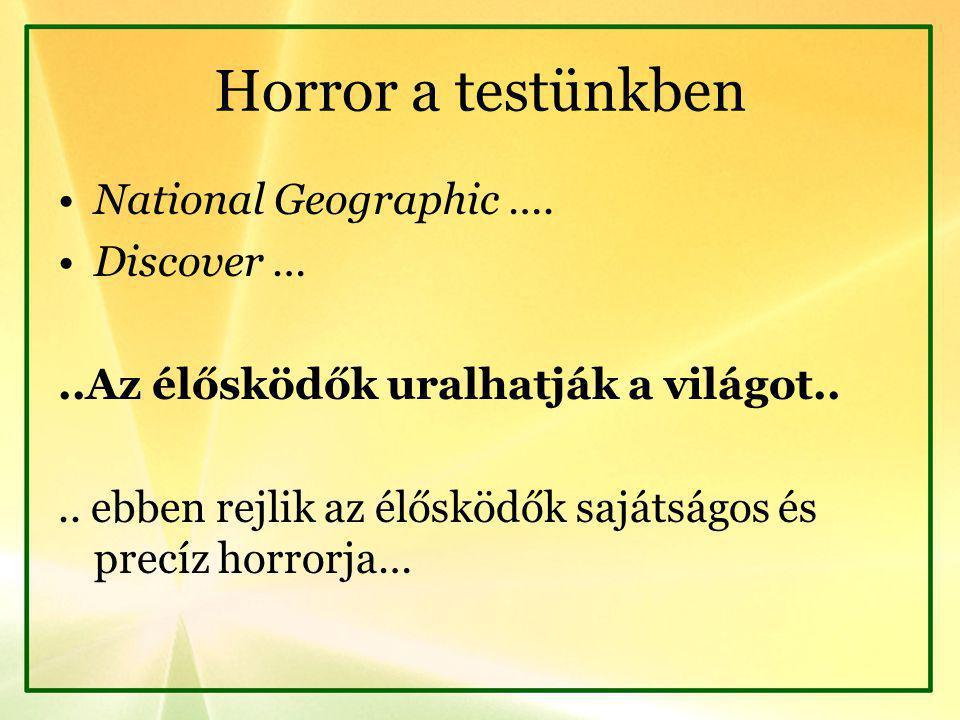 Horror a testünkben National Geographic ….Discover …..Az élősködők uralhatják a világot....