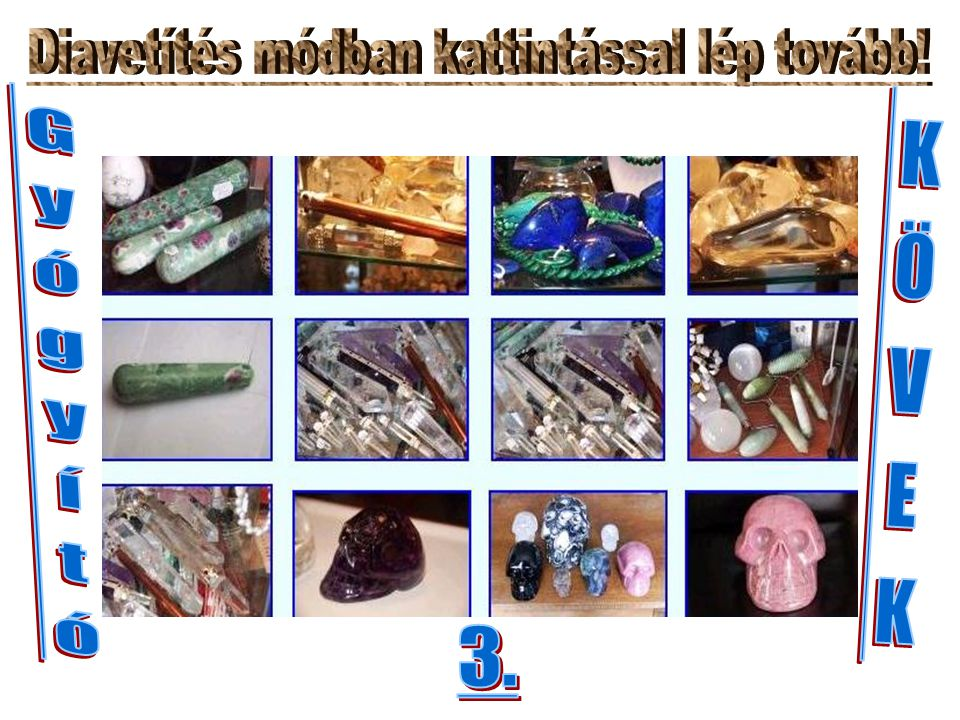 - Kék Turmalin Gyógyhatások: anyagcsere, csecsemőmirigy, garat, hormonok, immunrendszer, nyakszirt, nyirok, pajzsmirigy, paraszimpatikus idegek, rák (előstádiumban), tarkó, TBC, torok, tüdő, vérmérgezés.