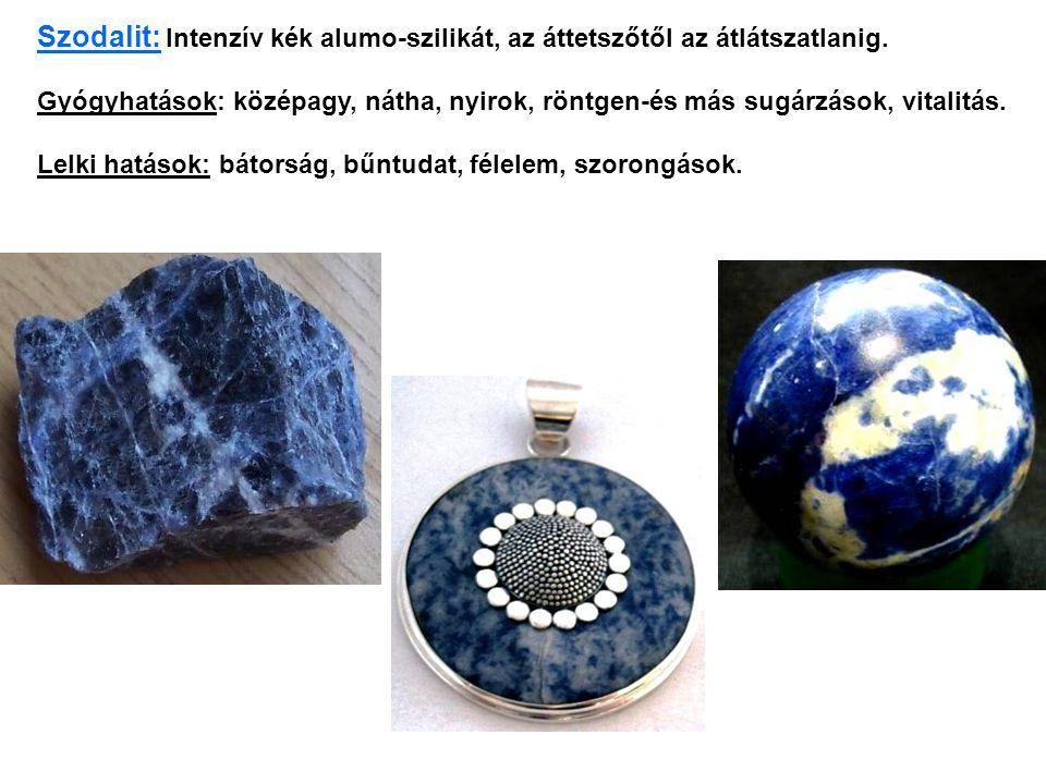 Szodalit: Intenzív kék alumo-szilikát, az áttetszőtől az átlátszatlanig.
