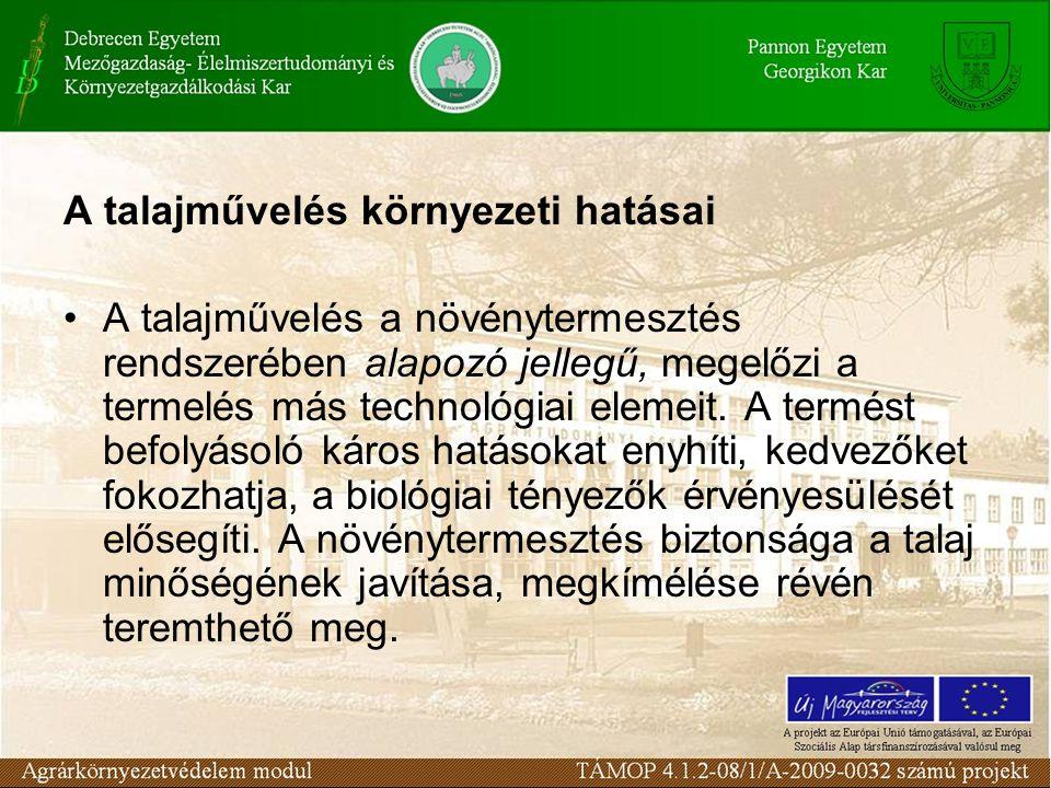 A műveléssel szemben támasztott igények: a termesztési és környezeti szempontból hátrányos állapothibák (pl.