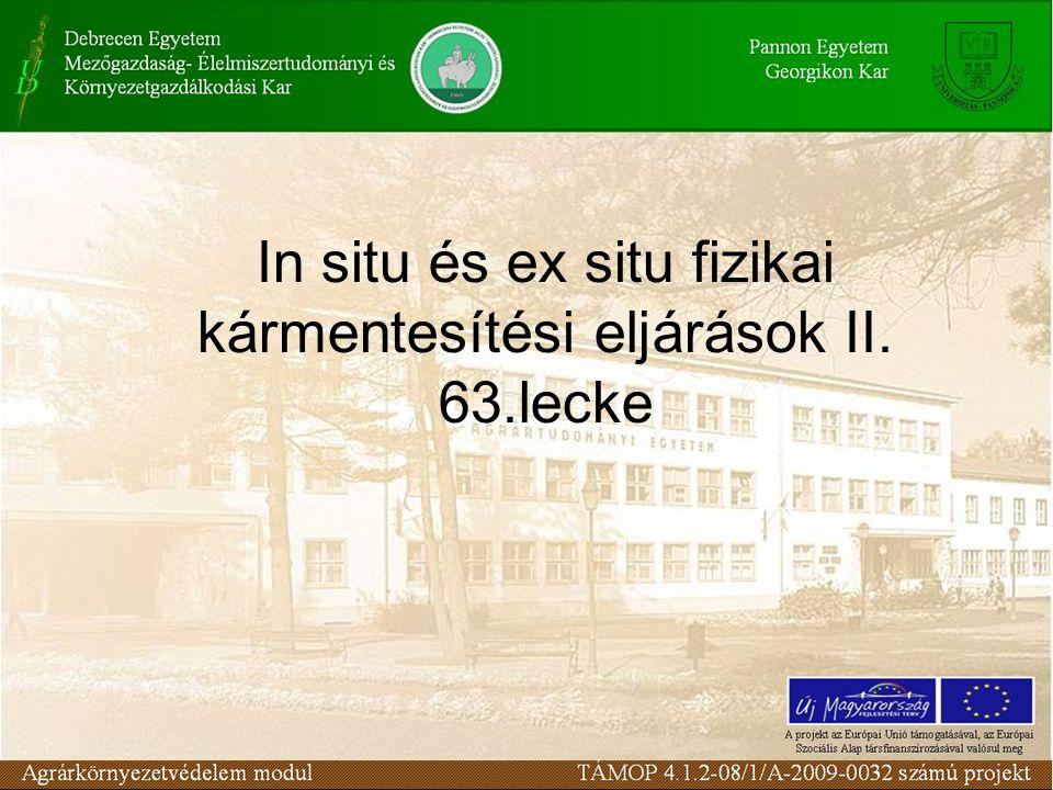 In situ és ex situ fizikai kármentesítési eljárások II. 63.lecke
