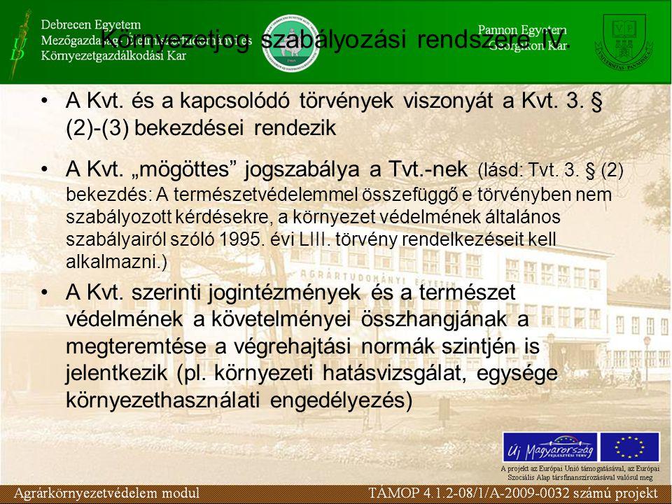 Környezetjog szabályozási rendszere IV. A Kvt. és a kapcsolódó törvények viszonyát a Kvt.