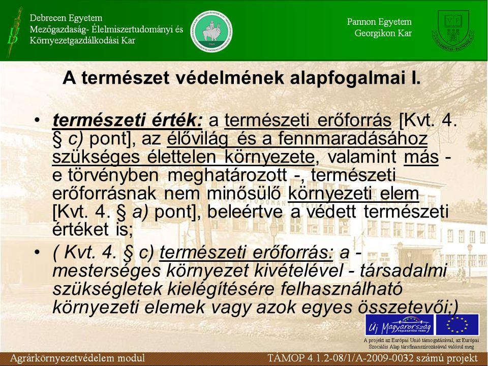 A természet védelmének alapfogalmai I. természeti érték: a természeti erőforrás [Kvt.