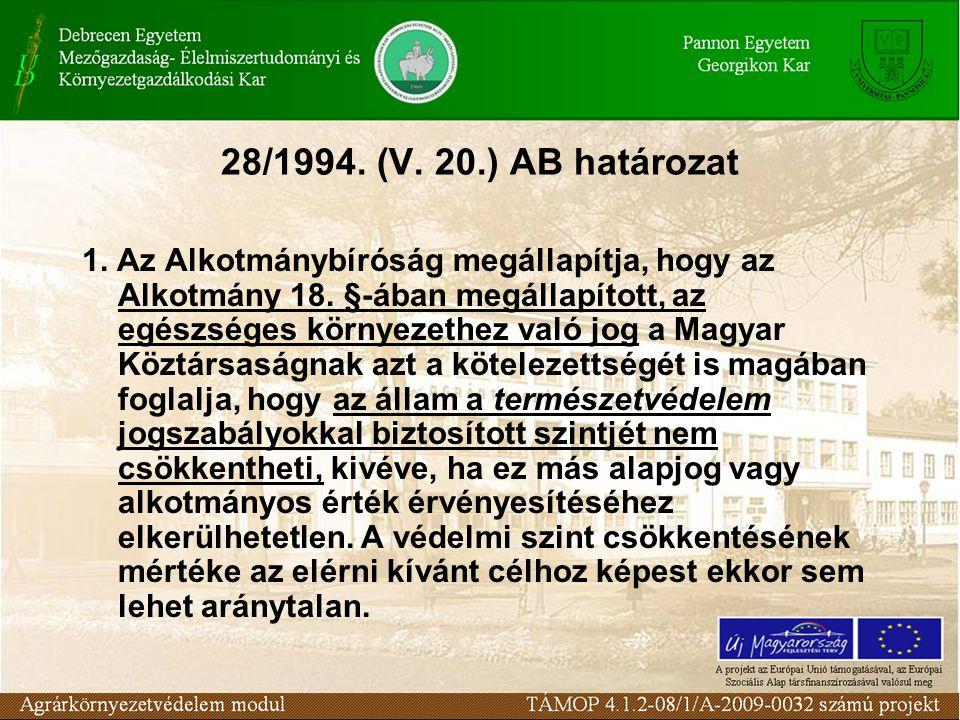 28/1994. (V. 20.) AB határozat 1. Az Alkotmánybíróság megállapítja, hogy az Alkotmány 18.