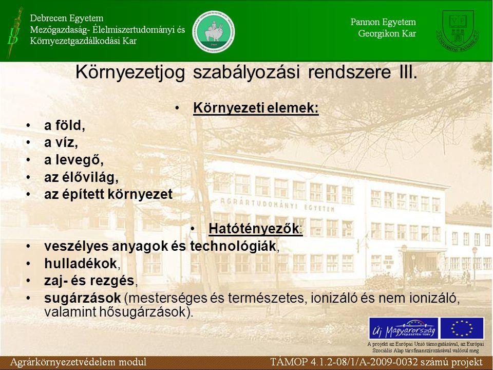 Környezetjog szabályozási rendszere IV.A Kvt. és a kapcsolódó törvények viszonyát a Kvt.