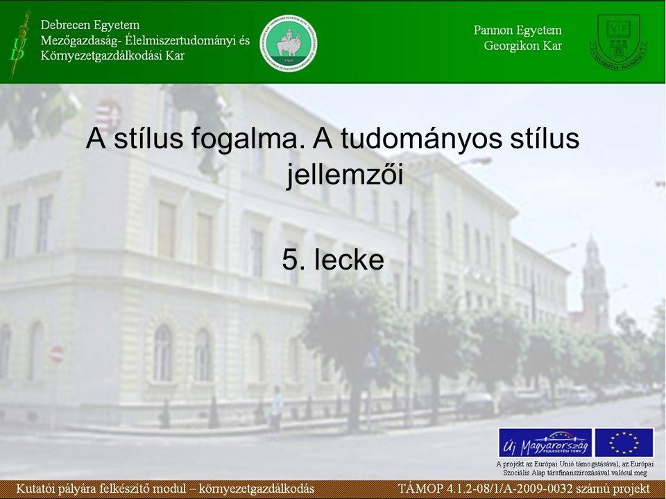 Stílus A stílus latin eredetű szó.