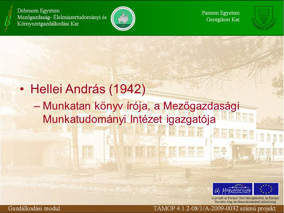 Hellei András (1942) –Munkatan könyv írója, a Mezőgazdasági Munkatudományi Intézet igazgatója