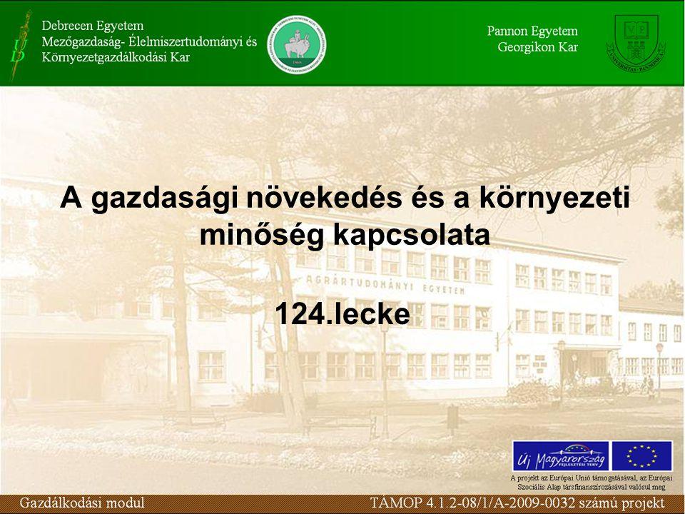 A gazdasági növekedés és a környezeti minőség kapcsolata 124.lecke