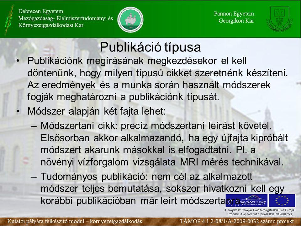 Publikáció típusa Publikációnk megírásának megkezdésekor el kell döntenünk, hogy milyen típusú cikket szeretnénk készíteni. Az eredmények és a munka s