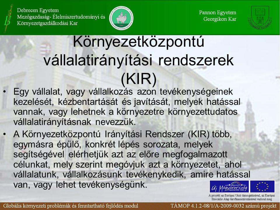 Környezetközpontú vállalatirányítási rendszerek (KIR) Egy vállalat, vagy vállalkozás azon tevékenységeinek kezelését, kézbentartását és javítását, mel