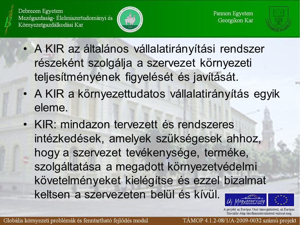 A KIR az általános vállalatirányítási rendszer részeként szolgálja a szervezet környezeti teljesítményének figyelését és javítását. A KIR a környezett