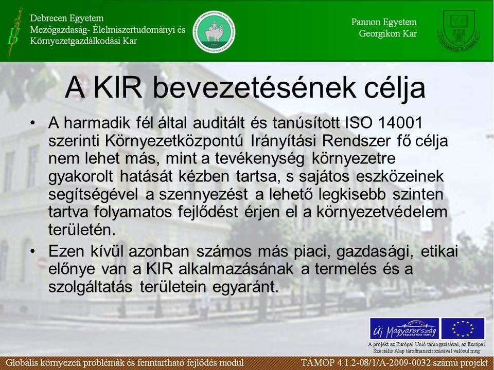 A KIR bevezetésének célja A harmadik fél által auditált és tanúsított ISO 14001 szerinti Környezetközpontú Irányítási Rendszer fő célja nem lehet más,