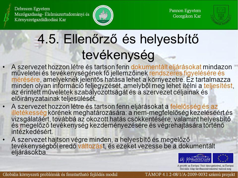 4.5. Ellenőrző és helyesbítő tevékenység A szervezet hozzon létre és tartson fenn dokumentált eljárásokat mindazon műveletei és tevékenységének fő jel