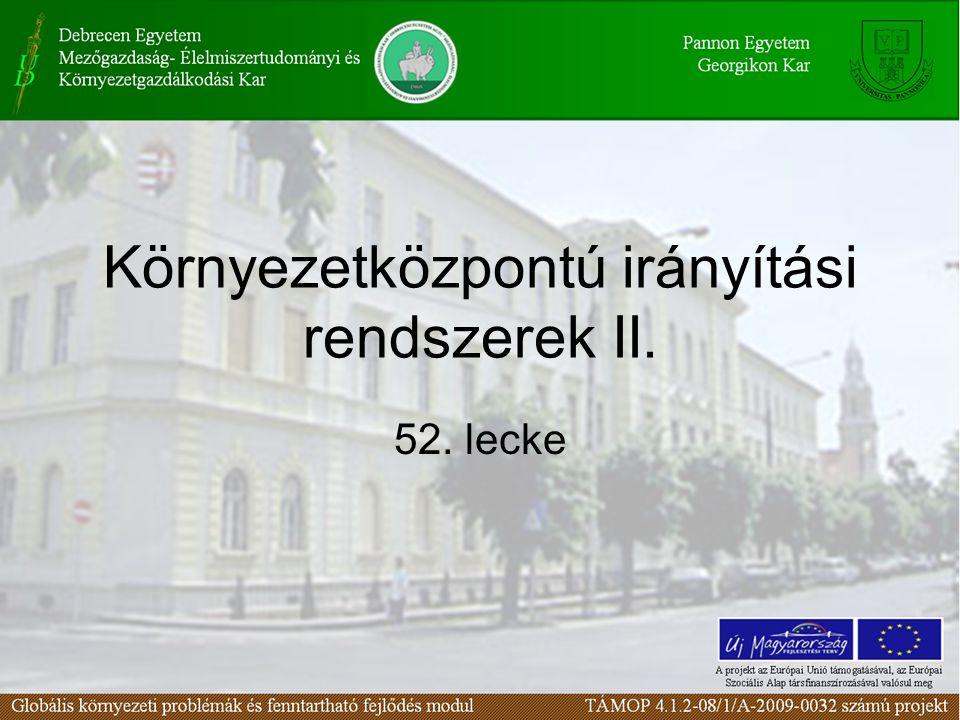 Környezetközpontú irányítási rendszerek II. 52. lecke