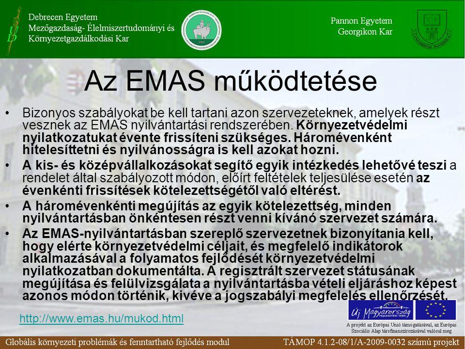 Az EMAS működtetése Bizonyos szabályokat be kell tartani azon szervezeteknek, amelyek részt vesznek az EMAS nyilvántartási rendszerében. Környezetvéde