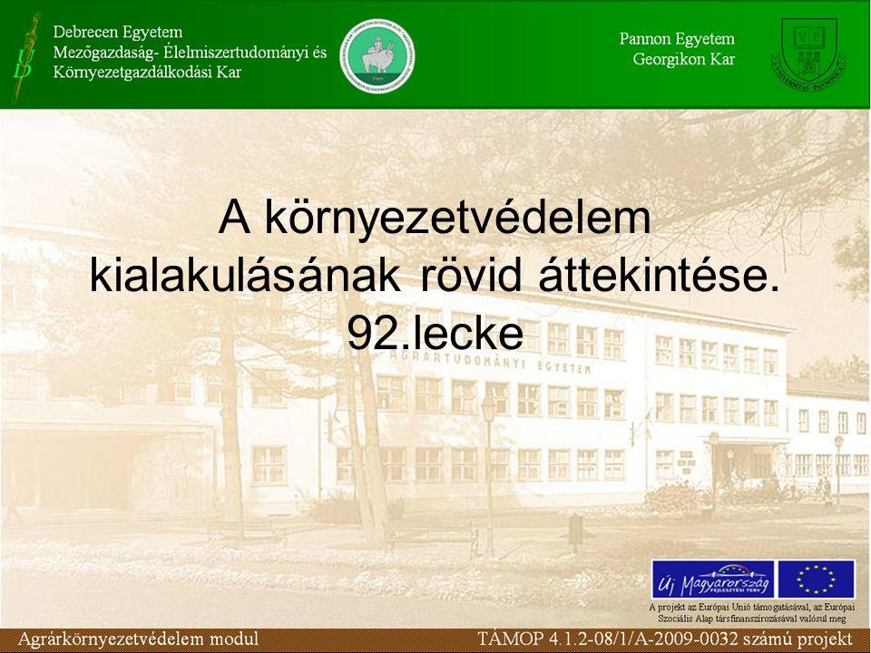 A környezetvédelem kialakulásának rövid áttekintése. 92.lecke