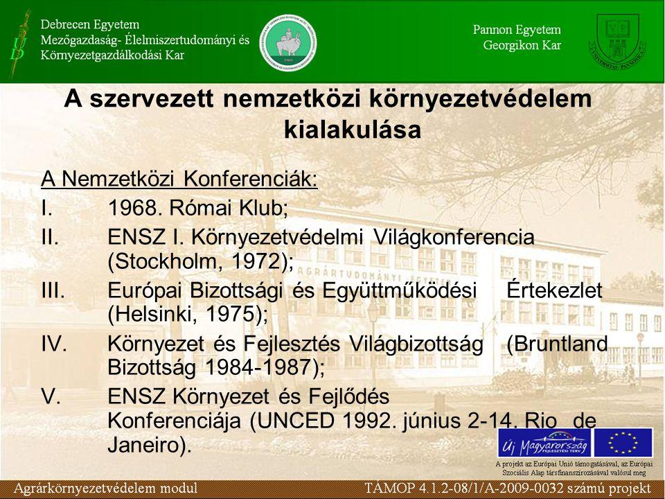 A szervezett nemzetközi környezetvédelem kialakulása A Nemzetközi Konferenciák: I.1968.